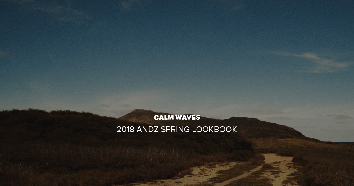 2018 ANDZ SPRING LOOKBOOK