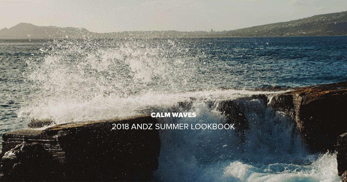 2018 ANDZ SUMMER LOOKBOOK